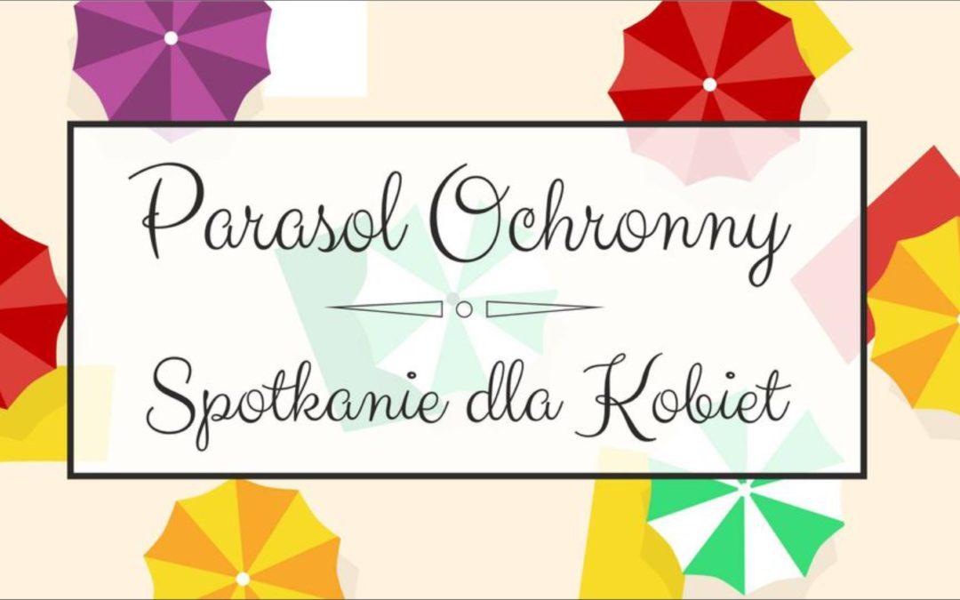 Parasol Ochronny – spotkanie dla kobiet